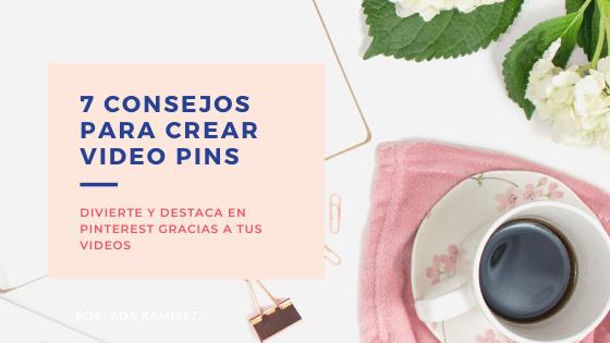 7 consejos para crear un video pin