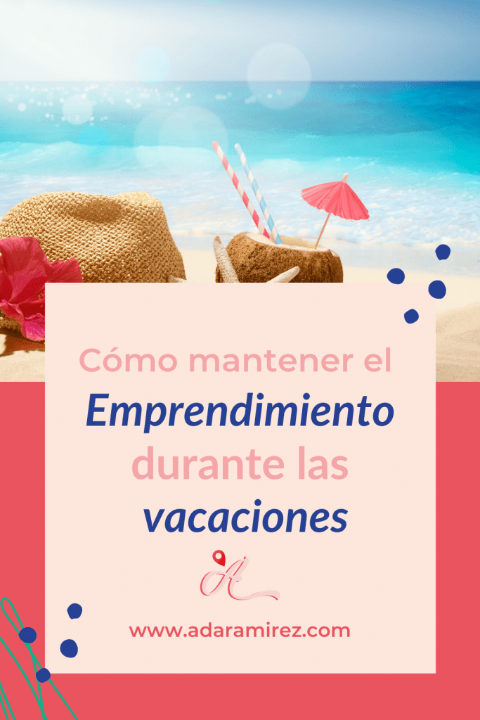 Cómo mantener el emprendimiento en vacaciones