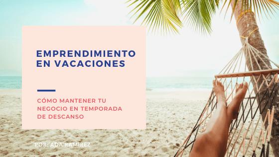 emprendimiento en vacaciones