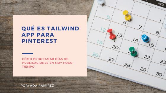 Qué es Tailwind app para Pinterest y Cómo usarlo