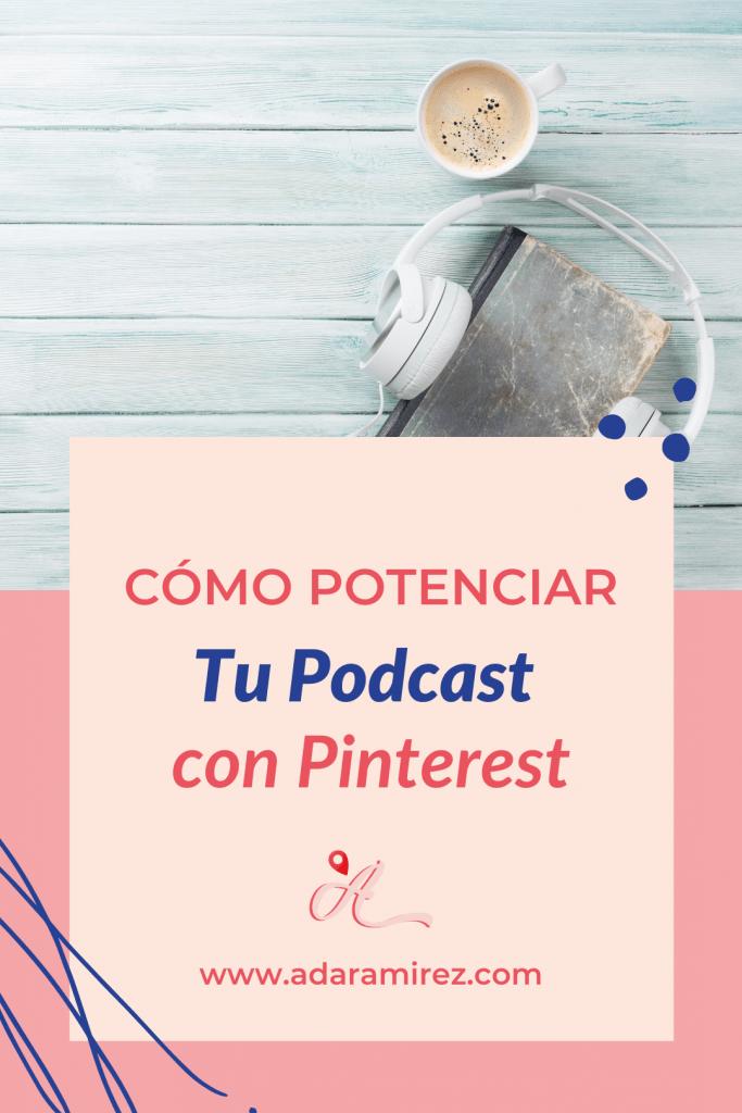 Cómo potenciar tu podcast con Pinterest