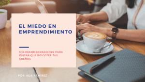 Recomendaciones para evitar el miedo en el emprendimiento