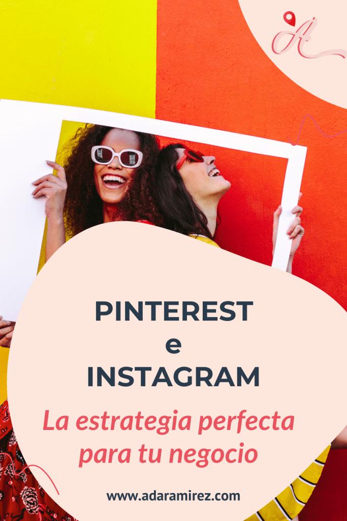 Pinterest e Instagram la estrategia perfecta