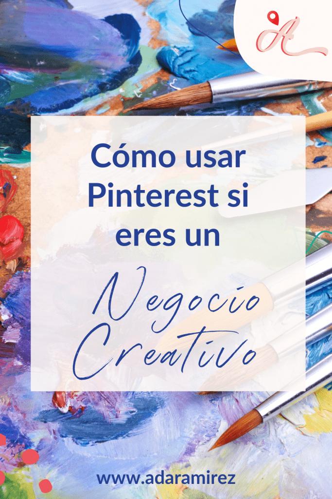 cómo usar Pinterest para los negocios creativos